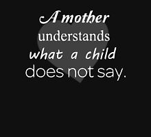 a mother understands what a child does not say... Womens Fitted T-Shirt