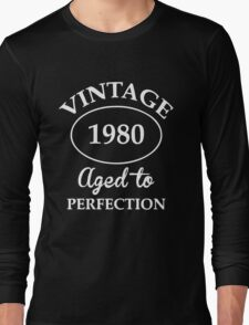 vintage 1980 aged to perfection Long Sleeve T-Shirt