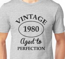 vintage 1980 aged to perfection Unisex T-Shirt