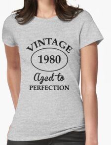 vintage 1980 aged to perfection Womens Fitted T-Shirt
