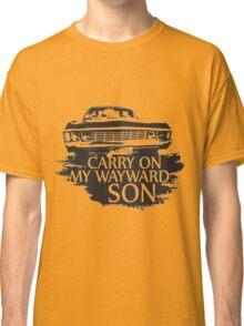 CARRY ON MY WAYWARD SON  Classic T-Shirt