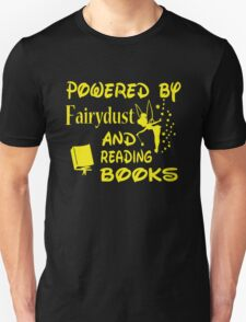 Powered by Fairydust and reading books Unisex T-Shirt