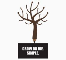 Grow Or Die Simple - Corporate Start-up Quotes Kids Tee