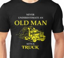 Never underestimate an old man with a truck Unisex T-Shirt