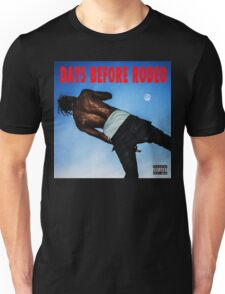 Days before rodeo Unisex T-Shirt
