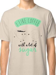I like coffee Classic T-Shirt