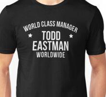 World Class Manager Todd Eastman Unisex T-Shirt