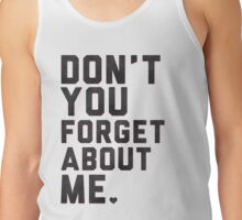 Don't You Forget About Me  Tank Top
