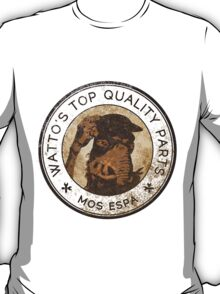Watto's Top Quality Parts T-Shirt