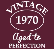 vintage 1970 aged to perfection by johnlincoln2557