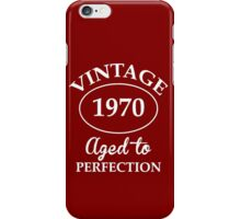 vintage 1970 aged to perfection iPhone Case/Skin