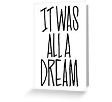 IT WAS ALL A DREAM HAND LETTERED GRAFFITI ART Greeting Card