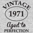 vintage 1971 aged to perfection by johnlincoln2557
