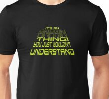 It's an Anakin Thing! Unisex T-Shirt