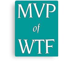 MVP of WTF Canvas Print