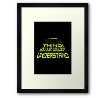 It's an Anakin Thing! Framed Print