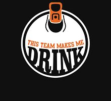 THIS TEAM MAKES ME DRINK Unisex T-Shirt