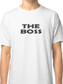 Who's The Boss - Cute Baby Onesie Jumpsuit Child Clothing Classic T-Shirt