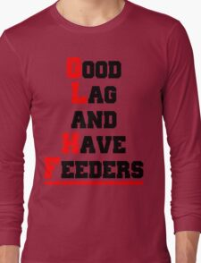 Good lag and have feeders Long Sleeve T-Shirt