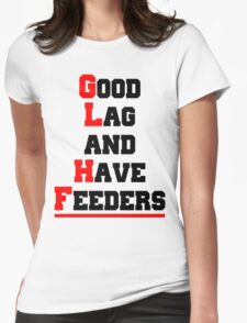 Good lag and have feeders Womens Fitted T-Shirt