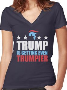 Trump Is Getting Even Trumpier Women's Fitted V-Neck T-Shirt