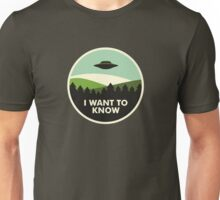 I Want to Know Unisex T-Shirt