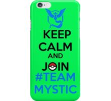 Keep Calm And Join Team Mystic iPhone Case/Skin