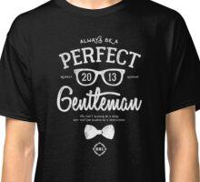 Always Be A Gentlemen [White Mono] Classic T-Shirt