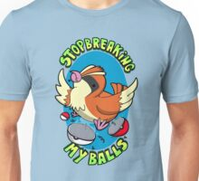 Stop breaking my balls! - Friendly edition Unisex T-Shirt