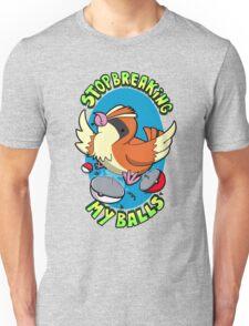 Stop breaking my balls! - Friendly edition Unisex T-Shirt