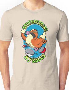 Stop breaking my balls! - Rude edition Unisex T-Shirt