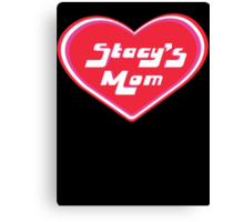 Stacy's Mom Canvas Print
