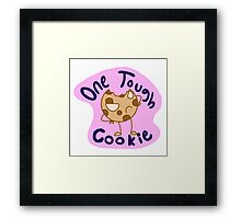 One Tough Cookie Framed Print