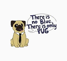 THERE IS NO BLUE THERE IS ONLY PUG Unisex T-Shirt