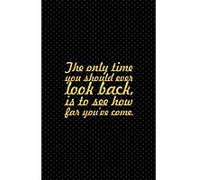 The only time you should ever... Inspirational Quote Photographic Print