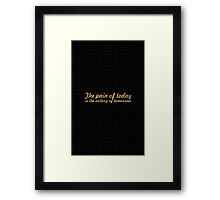 The pain of today is the victory of tomorrow... Business Inspirational Quote Framed Print