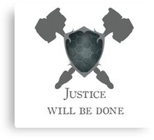 Justice will be Done Canvas Print