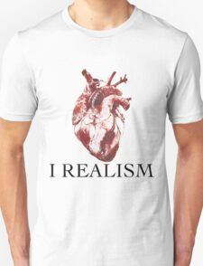 Heart I Love Realism Unisex T-Shirt