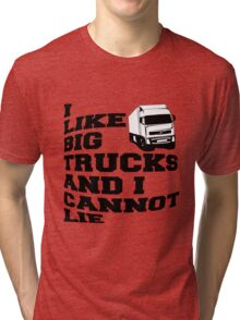 I LIKE BIG TRUCKS AND I CANNOT LIE Tri-blend T-Shirt