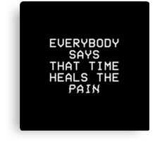 TIME heals the PAIN Canvas Print