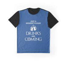 Just a Moment Please, Drinks are Coming in Blue Graphic T-Shirt