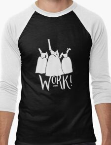 Work! (#2) Men's Baseball ¾ T-Shirt