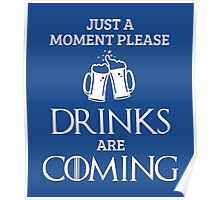 Just a Moment Please, Drinks are Coming in Blue Poster
