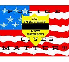 POLICE LIVES MATTER....(digital) Photographic Print