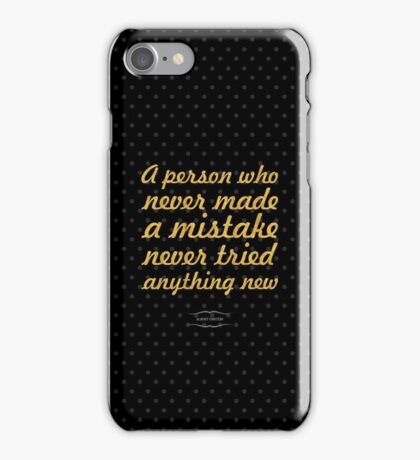 "A person who never made...  ""Albert Einstein"" Inspirational Quote iPhone Case/Skin"