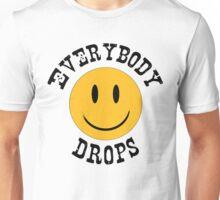 """Everybody drops"" Unisex T-Shirt"