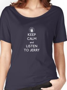 Keep Calm and Listen To Jerry Women's Relaxed Fit T-Shirt