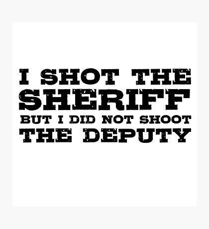 I Shot The Sherrif Bob Marley Eric Clapton Song Lyrics Photographic Print