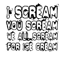 Down By Law Ice Scream Quote Jim Jarmusch Photographic Print