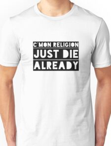 Atheism Anti Religion Political Quote  Unisex T-Shirt